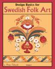 Design Basics for Swedish Folk Art, Volume 1 Cover Image