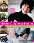 Harumi's Japanese Cooking: More than 75 Authentic and Contemporary Recipes from Japan's Most PopularCooking  Expert Cover Image