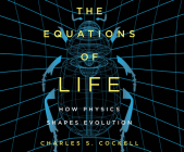 The Equations of Life: How Physics Shapes Evolution Cover Image