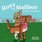 Roxy and Maliboo: It's Okay to Be Different Cover Image