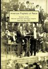 American Prophets of Peace: Souvenir of the National Arbitration and Peace Congress, New York, April 1907 Cover Image