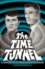 The Time Tunnel: A History of the Television Series Cover Image