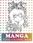Manga Teens Coloring Book: Pop Manga Cute and Creepy Coloring Book Cover Image