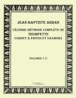 Célèbre méthode complète de trompette cornet à piston et saxhorn: Volumes 1-3 Cover Image