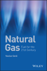 Natural Gas: Fuel for the 21st Century Cover Image