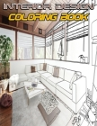 Interior Design Coloring Book: Adult Coloring Book with Creative Home Designs, Beautiful Room Ideas for Stress Relief and Relaxation Cover Image