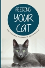 Feeding Your Cat- Learning About The Basic Of Feline Nutrion: Plant-Based Diets Cover Image