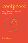 Foolproof, and Other Mathematical Meditations Cover Image