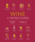 Wine A Tasting Course: From Grape to Glass Cover Image
