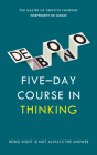 Five-Day Course in Thinking Cover Image
