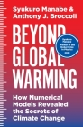 Beyond Global Warming: How Numerical Models Revealed the Secrets of Climate Change Cover Image