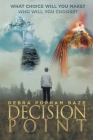 Decision Point: What Choice Will You Make? Who Will You Choose? Cover Image