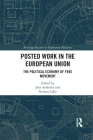 Posted Work in the European Union: The Political Economy of Free Movement (Routledge Research in Employment Relations) Cover Image