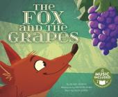 The Fox and the Grapes (Classic Fables in Rhythm and Rhyme) Cover Image