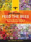 100 Plants to Feed the Bees: Provide a Healthy Habitat to Help Pollinators Thrive Cover Image