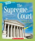 The Supreme Court (A True Book: American History) Cover Image