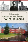 Pioneering Oregon Architect W.D. Pugh (Landmarks) Cover Image