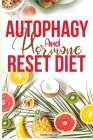 Autophagy And Hormone Reset Diet: Activate your natural self-cleansing process, achieve a healthy lifestyle and overcome weight loss resistance. Learn Cover Image