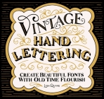 Vintage Hand Lettering: Create Beautiful Fonts with Old Time Flourish Cover Image