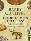 Europe Between the Oceans: 9000 BC-AD 1000 Cover Image