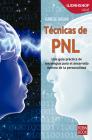 Técnicas de PNL: Una guía práctica de estrategias para el desarrollo óptimo de la personalidad (WORKSHOP - Salud) Cover Image