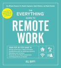 The Everything Guide to Remote Work: The Ultimate Resource for Remote Employees, Hybrid Workers, and Digital Nomads (Everything®) Cover Image