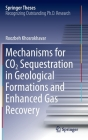 Mechanisms for Co2 Sequestration in Geological Formations and Enhanced Gas Recovery (Springer Theses) Cover Image