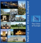 Madrid, Lyon, Vienna, Budapest: A Photo Travel Experience Cover Image