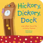 Hickory, Dickory, Dock: And Other Favorite Nursery Rhymes (Padded Nursery Rhyme Board Books) Cover Image