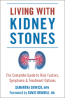 Living with Kidney Stones: Complete Guide to Risk Factors, Symptoms & Treatment Options Cover Image