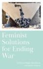Feminist Solutions for Ending War Cover Image