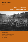 Challenging Social Inequality: The Landless Rural Workers Movement and Agrarian Reform in Brazil Cover Image
