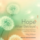 Hope After Betrayal: Healing When Sexual Addiction Invades Your Marriage Cover Image