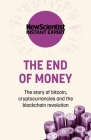 The End of Money: The story of bitcoin, cryptocurrencies and the blockchain revolution Cover Image