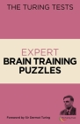 The Turing Tests Expert Brain Training Puzzles: Foreword by Sir Dermot Turing Cover Image