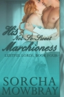 His Not-So-Sweet Marchioness: A Steamy Victorian Romance (Lustful Lords #4) Cover Image