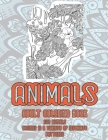 Animals - Adult Coloring Book - 200 Animals designs in a variety of intricate patterns Cover Image