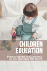 Children Education: Bring Children An Experience Of Joy, Aliveness, And Truth: Work With Children Cover Image