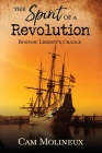 The Spirit of a Revolution: Boston: Liberty's Cradle Cover Image