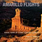 Amarillo Flights: Aerial Views of Llano Estacado Country (American Wests, sponsored by West Texas A&M University) Cover Image