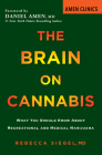 The Brain on Cannabis: What You Should Know about Recreational and Medical Marijuana (Amen Clinic Library) Cover Image