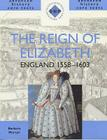 The Reign of Elizabeth (Shp Advanced History Core Texts) Cover Image