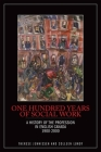 One Hundred Years of Social Work: A History of the Profession in English Canada, 1900-2000 Cover Image