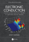 Electronic Conduction: Classical and Quantum Theory to Nanoelectronic Devices Cover Image