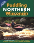 Paddling Northern Wisconsin: 82 Great Trips by Canoe and Kayak (Rev) (Trails Books Guide) Cover Image