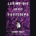 Let Me Die in His Footsteps Cover Image