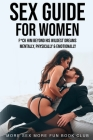 Sex Guide for Women: F*ck Him Beyond His Wildest Dreams - Mentally, Physically & Emotionally Cover Image