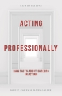 Acting Professionally: Raw Facts about Careers in Acting Cover Image