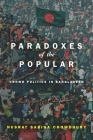 Paradoxes of the Popular: Crowd Politics in Bangladesh (South Asia in Motion) Cover Image