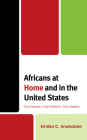 Africans at Home and in the United States: One People, One Problem, One Destiny Cover Image